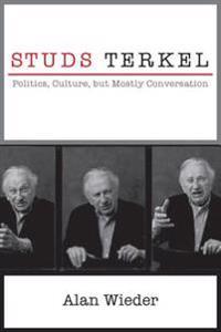 Studs Terkel: Politics, Culture, But Mostly Conversation