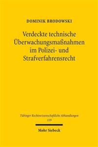 Verdeckte Technische Uberwachungsmassnahmen Im Polizei- Und Strafverfahrensrecht: Zur Rechtsstaatlichen Und Rechtspraktischen Notwendigkeit Eines Einh