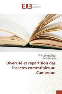 Diversit� Et R�partition Des Insectes Comestibles Au Cameroun