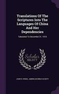 Translations of the Scriptures Into the Languages of China and Her Dependencies