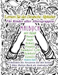 Lernen Sie Das Deutsche Alphabet Für Kinder Aller Altersgruppen Malbuch Mit Spaß Natur Leafs Schatz Finden Numbers 1-20 Symbole Letters Modern Style S