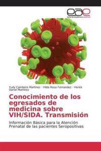 Conocimiento de Los Egresados de Medicina Sobre Vih/Sida. Transmision
