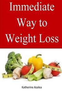 Immediate Way to Weight Loss: Lose Your Weight Immediately with These Natural Tricks