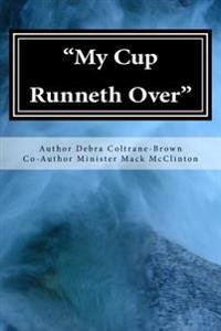 My Cup Runneth Over: Simple Truths about Salvation
