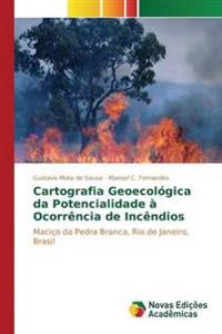 Cartografia Geoecologica Da Potencialidade a Ocorrencia de Incendios