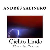 Cielito Lindo: There in Heaven
