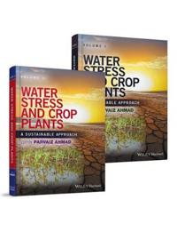 Water Stress and Crop Plants: A Sustainable Approach, 2 Volume Set