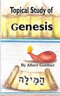 A Topical Study of Genesis