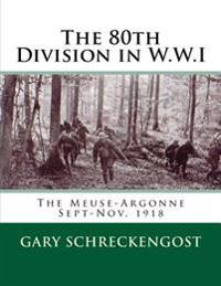 The 80th Division in Wwi: The Meuse-Argonne