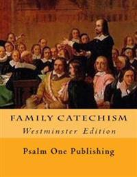 Family Catechism: Westminster Edition