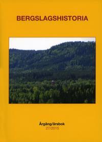 Bergslagshistoria. Årgång/årsbok 27/2015 - Marie Steinrud, Per Rickheden, Karin Widholm, Jan Kruse, Börje Henningsson pdf epub