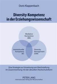 Diversity-Kompetenz in Der Erziehungswissenschaft: Eine Strategie Zur Umsetzung Von Gleichstellung Im Zusammenhang Mit Der Aktuellen Hochschulreform