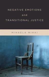 Negative Emotions and Transitional Justice