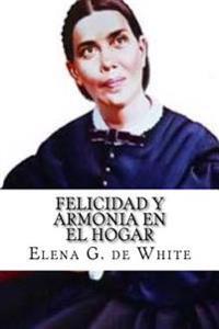 Felicidad y Armonia En El Hogar