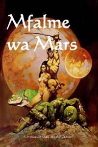 Mfalme Wa Mars: A Princess of Mars (Swahili Edition)