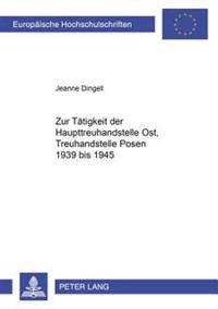 Zur Taetigkeit Der Haupttreuhandstelle Ost, Treuhandstelle Posen 1939 Bis 1945
