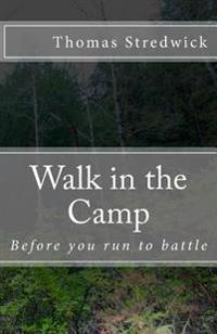 Walk in the Camp: Before You Run Into Battle