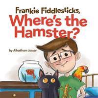 Frankie Fiddlesticks, Where's the Hamster?