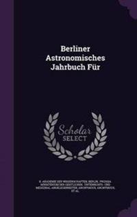 Berliner Astronomisches Jahrbuch Fur