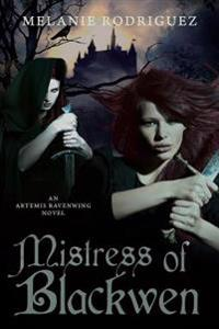 Mistress of Blackwen: An Artemis Ravenwing Novel