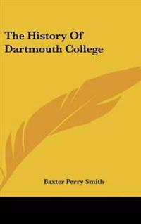 The History of Dartmouth College