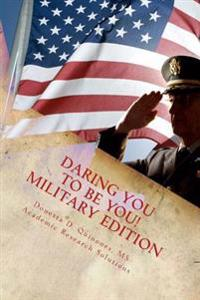 Daring You to Be You! - Military Edition: Personal Development Begins from Within