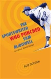Sportswriter Who Punched Sam McDowell