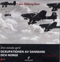 Den nionde april : ockupationen av Danmark och Norge