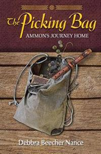 The Picking Bag: Ammon's Journey Home