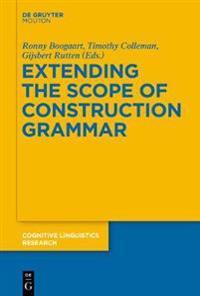 Extending the Scope of Construction Grammar