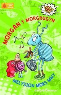Cyfres Clec: 2. Morgan y Morgrugyn a Melysion Moes Mwy