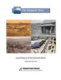 The Klamath Story: Local History of the Klamath Basin