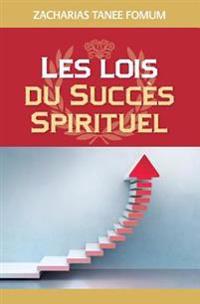 Les Lois Du Succès Spirituel (Volume Un)