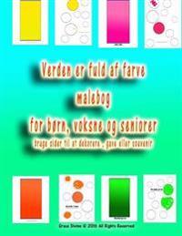 Verden Er Fuld AF Farve Malebog for Børn, Voksne Og Seniorer Bruge Sider Til at Dekorere, Gave Eller Souvenir