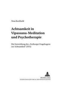 Achtsamkeit in Vipassana-Meditation Und Psychotherapie: Die Entwicklung Des «freiburger Fragebogens Zur Achtsamkeit» (Ffa)