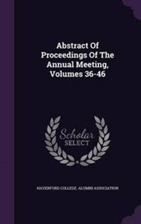 Abstract of Proceedings of the Annual Meeting, Volumes 36-46