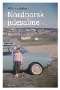 Nordnorsk julesalme - Hild Haaheim | Inprintwriters.org