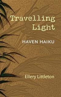 Travelling Light: Haven Haiku