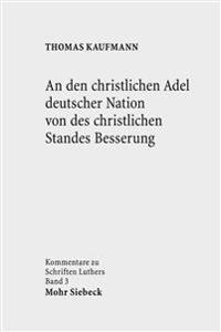 An Den Christlichen Adel Deutscher Nation Von Des Christlichen Standes Besserung