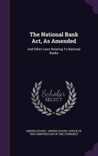 The National Bank ACT, as Amended