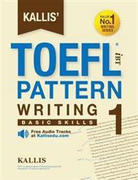 Kallis' TOEFL Ibt Pattern Writing 1