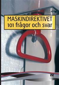 Maskindirektivet : 101 frågor och svar