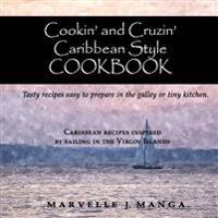 Cookin and Cruizin Caribbean Style: Delicious Recipes for Small Kitchens