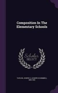 Composition in the Elementary Schools