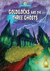 Goldilocks and the Three Ghosts