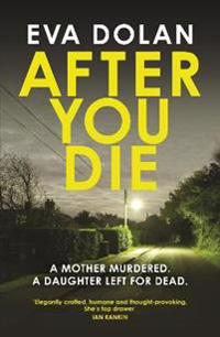 After You Die: A Mother Murdered. a Daughter Left for Dead. a Village in Turmoil.