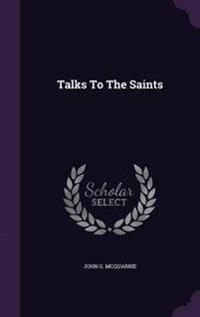 Talks to the Saints