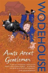 Aunts arent gentlemen - (jeeves & wooster)