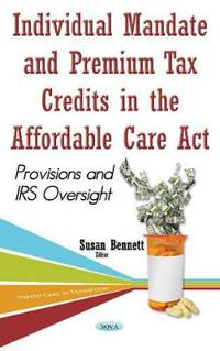 Individual Mandate and Premium Tax Credits in the Affordable Care Act