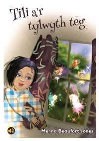 Llyfrau Llafar a Phrint: Tili a'r Tylwyth Teg